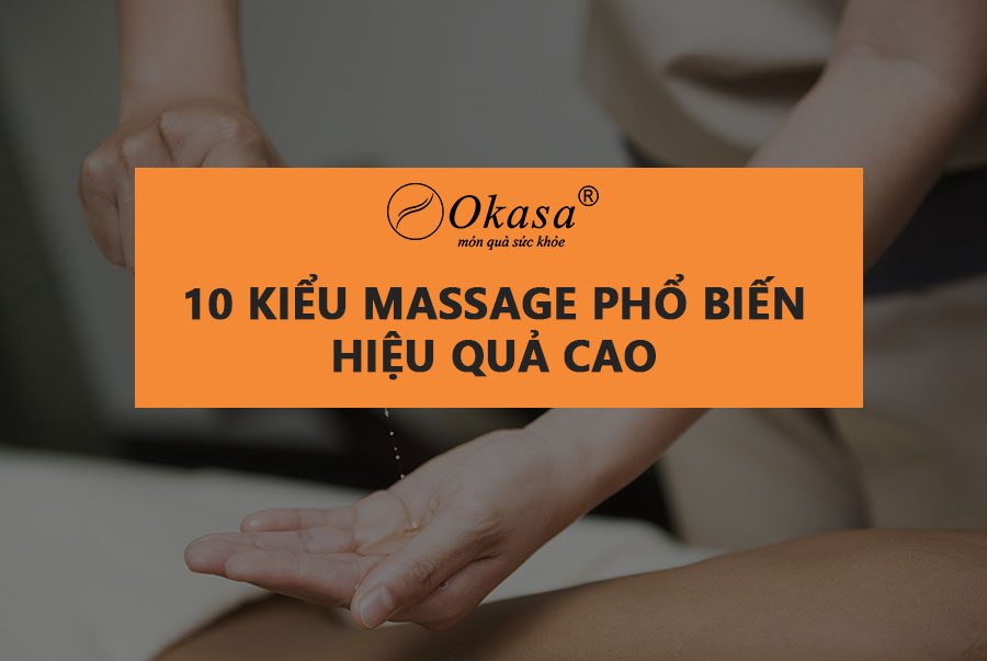 10 kiểu massage thư giãn bạn nên biết